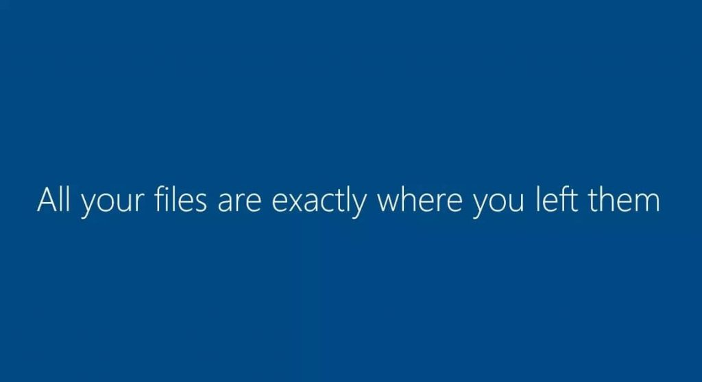 All your files are exactly where you left them